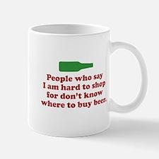 People Who Say I Am Hard To Shop For Small Small Mug