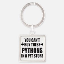 YOU CANT BUY THESE PYTHONS IN A PE Square Keychain