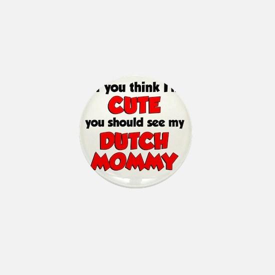 Im Cute Dutch Mommy Mini Button