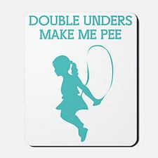 Double Unders Make Me Pee Mousepad