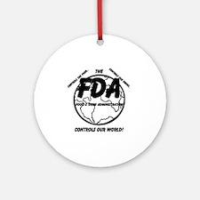 The FDA Controls Our World! Round Ornament