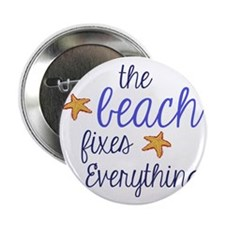 """The Beach Fixes Everything 2.25"""" Button"""