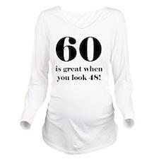 60th Birthday Humor Long Sleeve Maternity T-Shirt