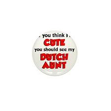 Im Cute Dutch Aunt Mini Button
