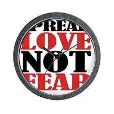 Spread Love Not Fear Wall Clock