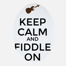 Keep Calm and Fiddle On Oval Ornament