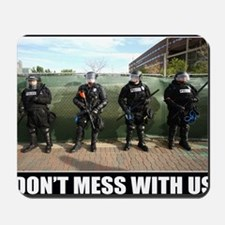 DONT MESS WITH US Mousepad