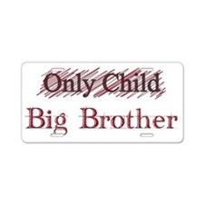 Only Child - Big Brother Aluminum License Plate