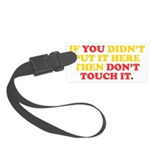 Dont Touch It Luggage Tag