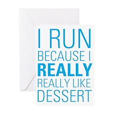 I RUN FOR DESSERT Greeting Card