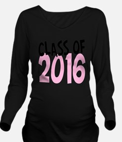 Class of 2016 Long Sleeve Maternity T-Shirt