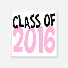 "Class of 2016 Square Sticker 3"" x 3"""
