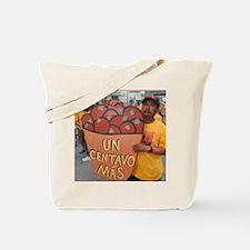 UN CENTAVO MAS Tote Bag
