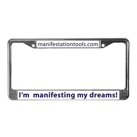 I'm Manifesting My Dreams - License Plate Frame