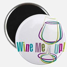 Wine Me Up! Magnet