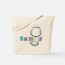 Wine Me Up! Tote Bag