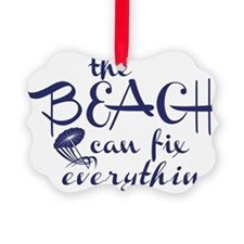 The Beach Can Fix Everything Ornament