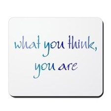 What You Think Mousepad
