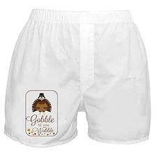 Gobble til you Wobble! Boxer Shorts
