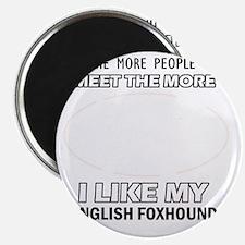 I Like My English Foxhound Magnet