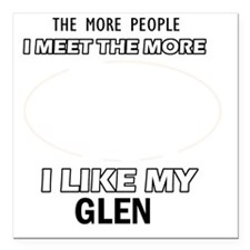 "I Like My Glen Square Car Magnet 3"" x 3"""