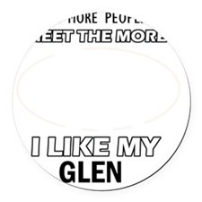 I Like My Glen Round Car Magnet