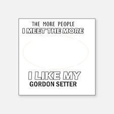 "I Like My Gordon setter Square Sticker 3"" x 3"""