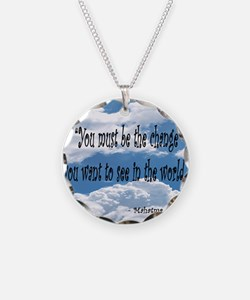 BE THE CHANGE - GANDHI QUOTE Necklace Circle Charm