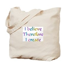 I Believe Therefore Tote Bag