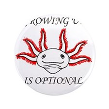 """Growing Up Is Optional 3.5"""" Button"""