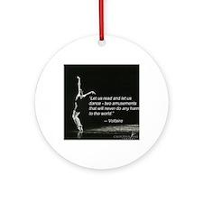 Voltaire Dance Quote Round Ornament