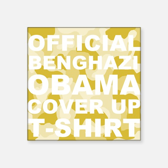 "obama benghazi cover up cam Square Sticker 3"" x 3"""