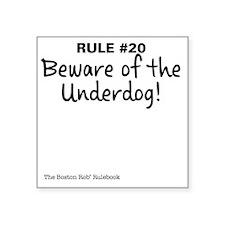 "Beware_Underdog_black-12 Square Sticker 3"" x 3"""