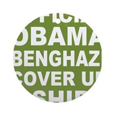 Obama benghazi cover up g Round Ornament