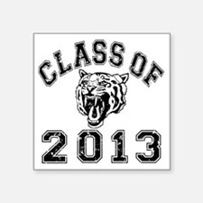 "Class Of 2013 Tiger Square Sticker 3"" x 3"""