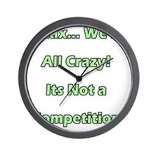 Relax - Were All Crazy Wall Clock