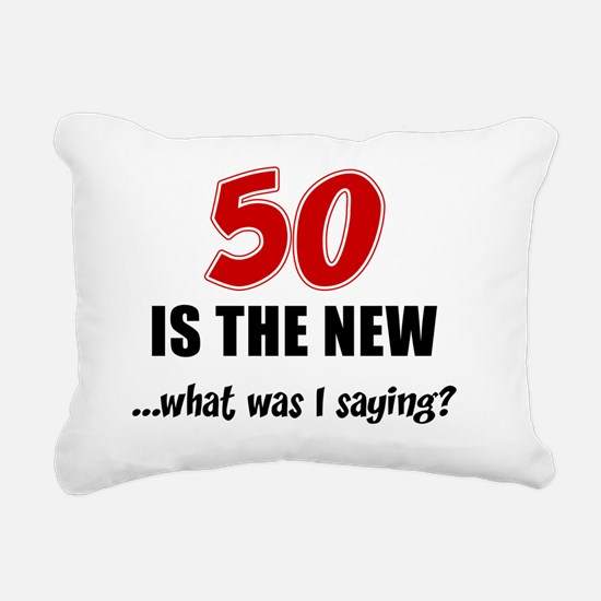 50 Is The New Rectangular Canvas Pillow