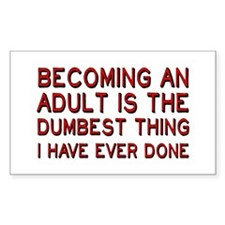 Becoming An Adult Was Dumb Decal