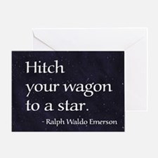Hitch your wagon to a star Greeting Card