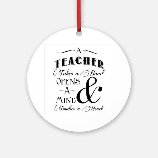 Teachers open minds Round Ornament
