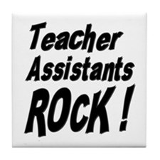 Teachers Assistants Rock ! Tile Coaster