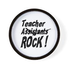 Teachers Assistants Rock ! Wall Clock