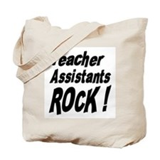 Teachers Assistants Rock ! Tote Bag