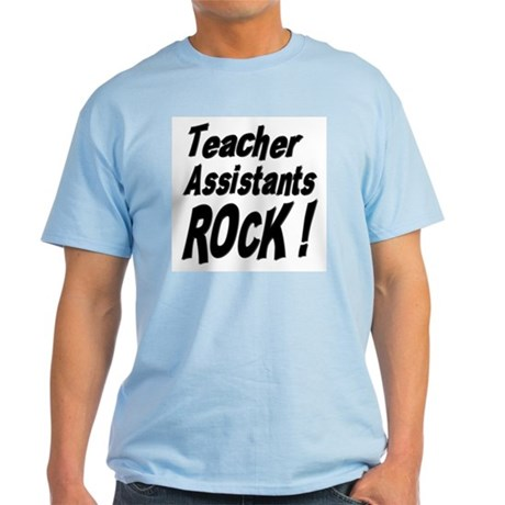 Teachers Assistants Rock ! Light T-Shirt