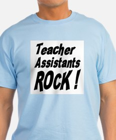Teachers Assistants Rock ! T-Shirt