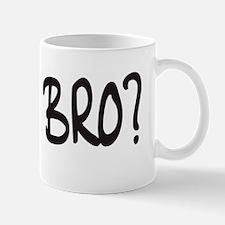 U Mad Bro? Mug