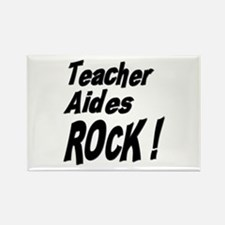 Teacher Aides Rock ! Rectangle Magnet
