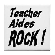 Teacher Aides Rock ! Tile Coaster