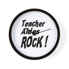 Teacher Aides Rock ! Wall Clock