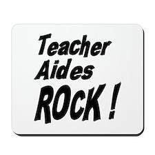 Teacher Aides Rock ! Mousepad